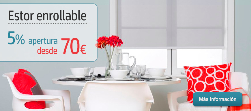 Estor enrollable 5% apertura - desde 70€